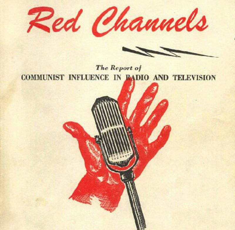 """Red Channels, a 1950 publication claiming to document """"Communist influence in radio and television"""" (see MaCarthyism]"""