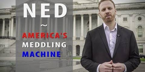 Inside America's Foreign Election Meddling Machine - Excellent Video Exposé of the National Endowment for 'Democracy' (NED)