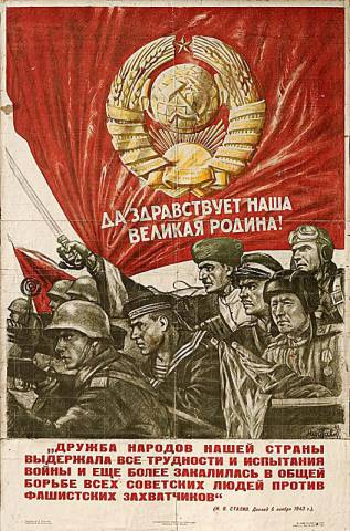 """We greet you, our great homeland!"" ""Friendship between the peoples of our country has endured all the hardships and experiences of the war and has been further cemented by the united struggle of all Soviet people against the Fascist invaders""."
