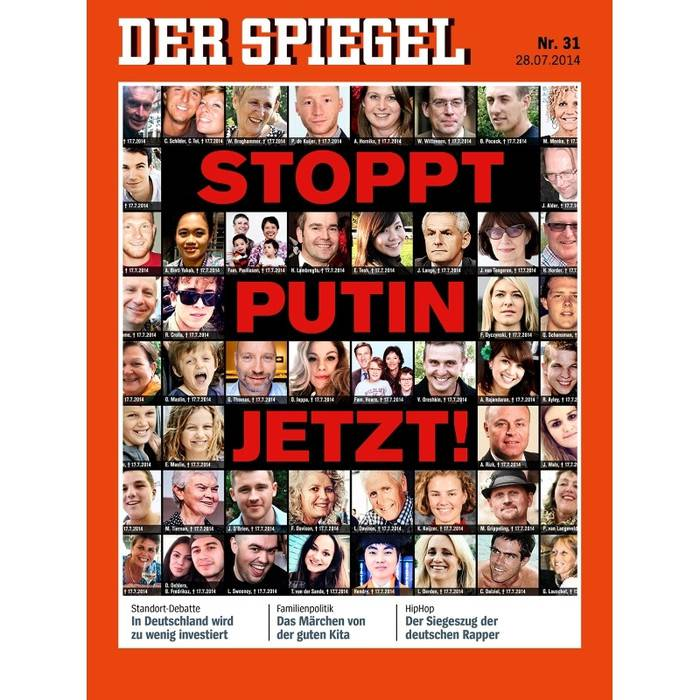 "<figcaption>This is Germany's largest, most serious newsweekly.  The headline reads ""Stop Putin Now"", and shows pictures of the victims of MH17.  Their coverage of Russia over the years has read like a US state department memo.</figcaption>"